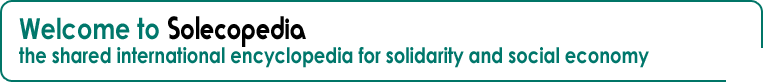 Solecopedia, the shared international encyclopedia for solidarity and social economy